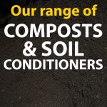 Composts & Soil Conditioners
