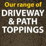 Driveway & Path Toppings
